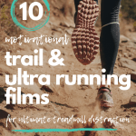 10 Motivational Trail & Ultra Running Films for Treadmill Distraction