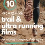 10 Motivational Trail & Ultra Running Films for Treadmill Distraction