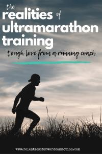 The Realities of UltramarathonTraining: Tough Love from a Coach