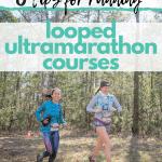 6 Tips for Running Short Looped Ultramarathon Courses