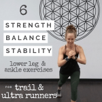 6 Lower Leg Strength, Stability, & Balance Exercises for Trail Runners