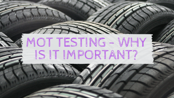MOT Testing - Why Is It Important