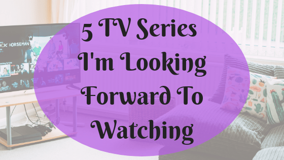 5 TV Series I'm Looking Forward To Watching