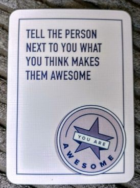 Tell the person next to you what you think makes them awesome