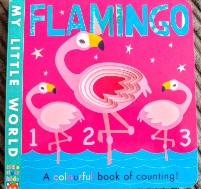 My little world - Flamingo: Av colourful book of counting