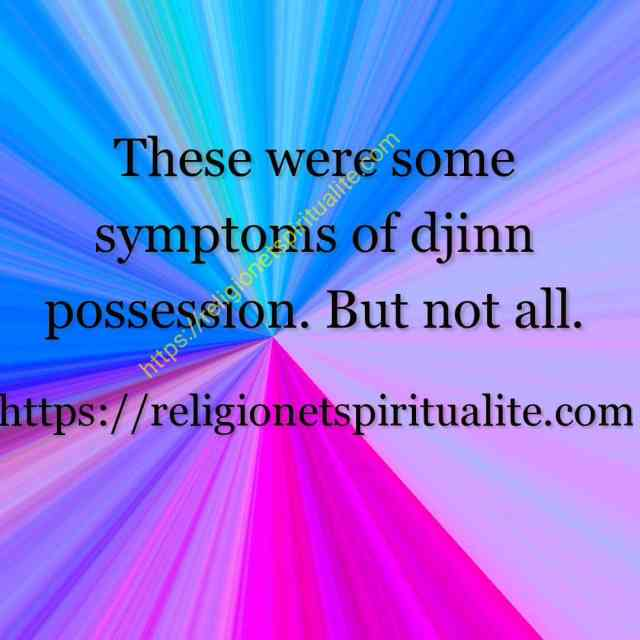 Symptoms of djinn possession