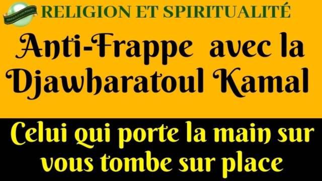 ANTI-FRAPPE AVEC LE SECRET DE LA DJAWHARATOUL KAMAL