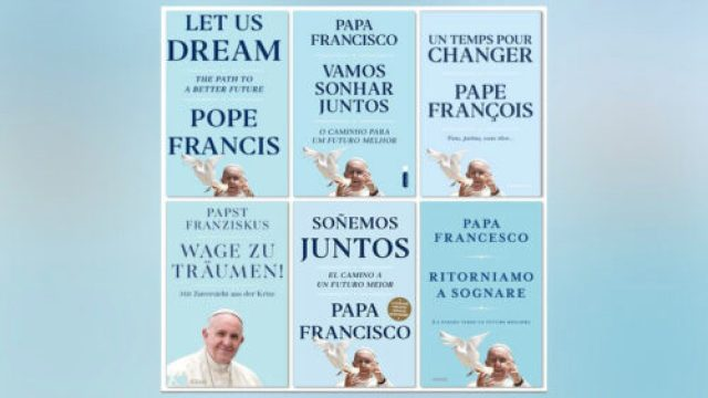 "Covers of ""Let Us Dream: The Path to a Better Future"" in different languages. Courtesy of Vatican News"