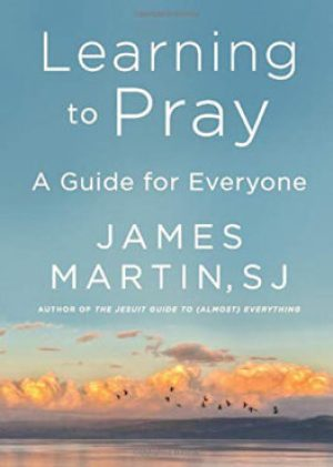 """""""Learning to Pray: A Guide for Everyone"""" by the Rev. James Martin. Courtesy image"""