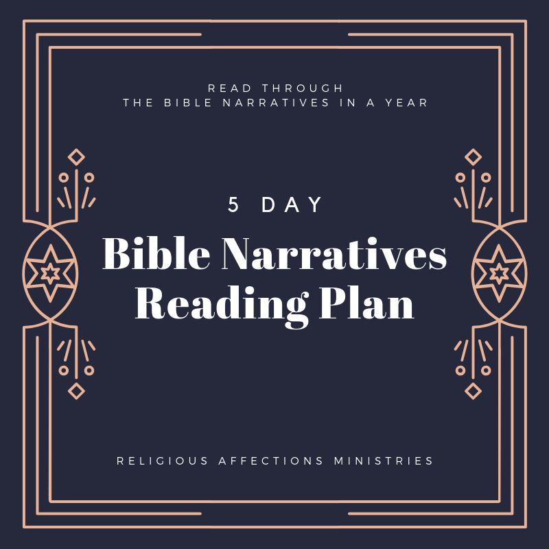 Bible Narratives Devotional, Week 6: God's Good Plan