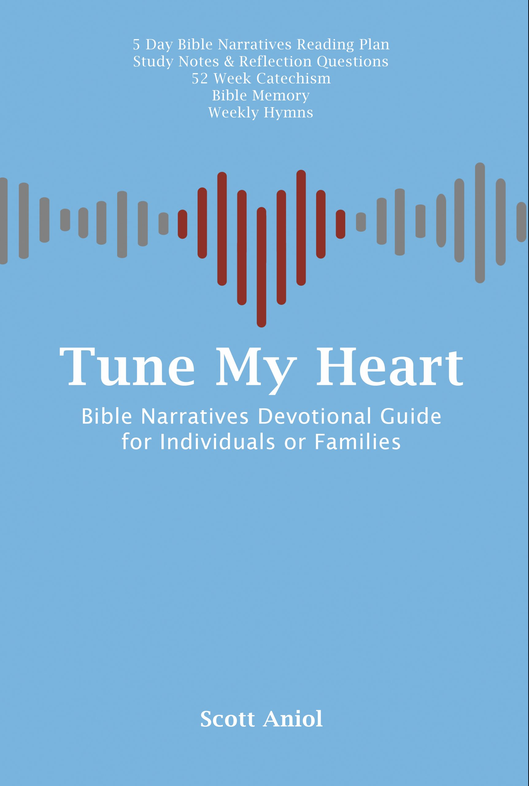 New Book! Tune My Heart: Bible Narratives Devotional Guide for Families or Individuals