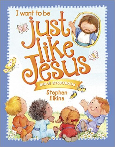 Review: Just Like Jesus Bible Storybook