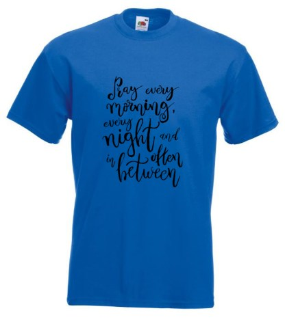 Pray Every Morning Blue TShirt