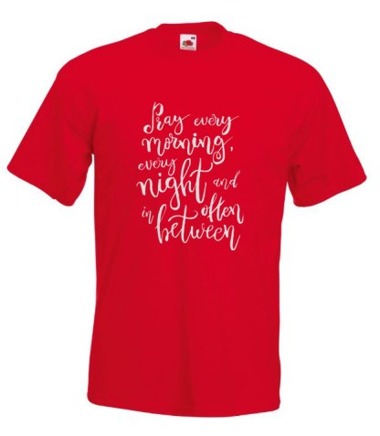 Pray Every Morning Red TShirt