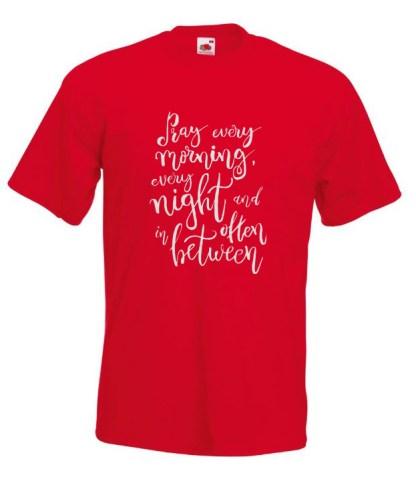 Pray Every Morning Red TShirt