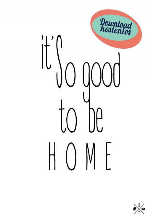 """It's so good to be home"" free printable freebie kostenloser Download | relleomein.de"