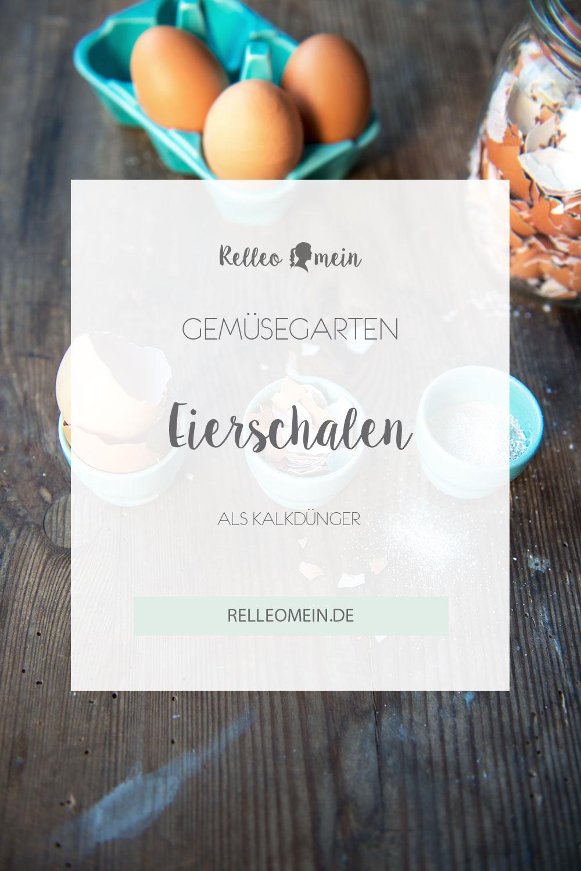 Natürlicher Dünger - Eierschalen - Gemüse anbauen - Gemüsegarten | relleomein.de