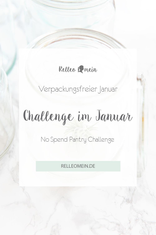 Verpackungsfreier Januar und no spend pantry Challenge - Neues Jahr neue Challenge - Geld sparen und Vorräte aufbrauchen | relleomein.de
