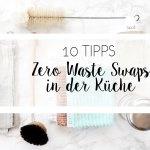 Zero Waste - Besser Leben ohne Plastik in der Küche - plastikfreie Alternativen für die Küche   relleomein.de