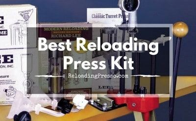 Kit And Kaboodle! 4 Best Reloading Press Kits 2017 [Each Type]