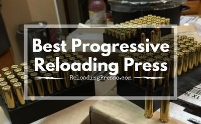 Best Progressive Reloading Press