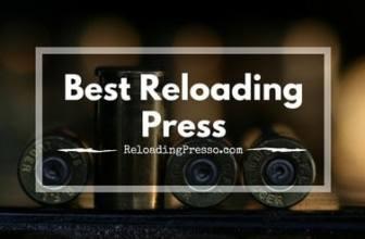 Less Cash, Better Shot! 7 Best Reloading Presses 2017 [Beginner to Elite]