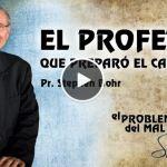 15-09-2014 – El Profeta que Preparó el Camino – Pr. Stephen Bohr