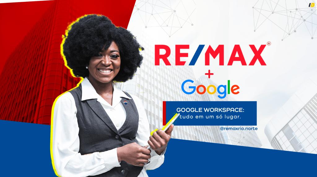 parceria google e REMAX Saiba por que o Corretor de Imóveis é a estrela do negócio imobiliário na marca mundial REMAX Zona Norte RJ