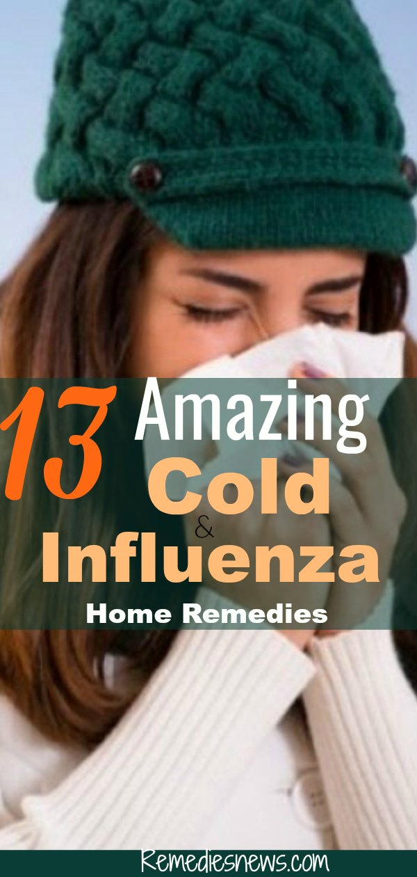 13 Best Cold and Influenza Home Remedies: How to Ge Rid of Cold in 24 hours