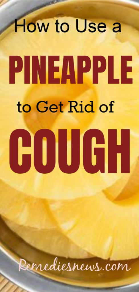 how to use a pineapple to get rid of cough remedy