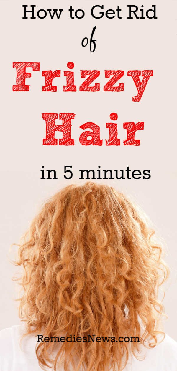 How to Get Rid of Frizzy Hair in 5 minutes: 11 Home Remedies That Work