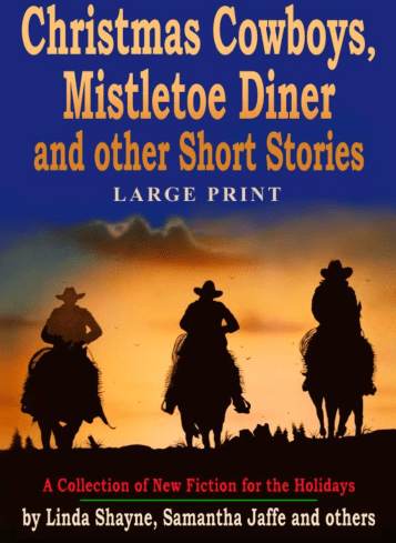 Christmas Cowboys, Mistletoe Diner and Other Short Stories (Large Print)