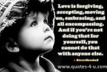 http://www.quotes-4-u.com/love-is-forgiving-accepting-moving-on-embracing-and-all-encompassing/