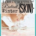 10 Secrets for Radiant Winter Skin - Tipsaholic.com
