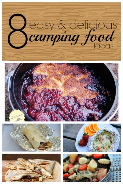 8 Easy And Delicious Camping Food Ideas