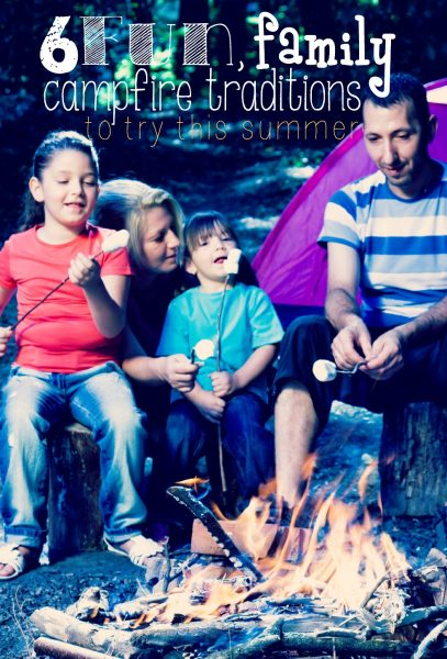 If you love a crackling summer campfire, you'll love these ideas for creating campfire traditions and lasting memories with your family! 6 Fun Family Campfire Traditions - @Tipsaholic #traditions, #familyfun, #kids, #summer