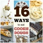 16 Ways to Eat Cookie Dough ~ Tipsaholic.com