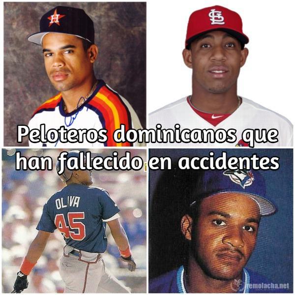 peloteros Lista grande: peloteros dominicanos que han fallecido en accidentes