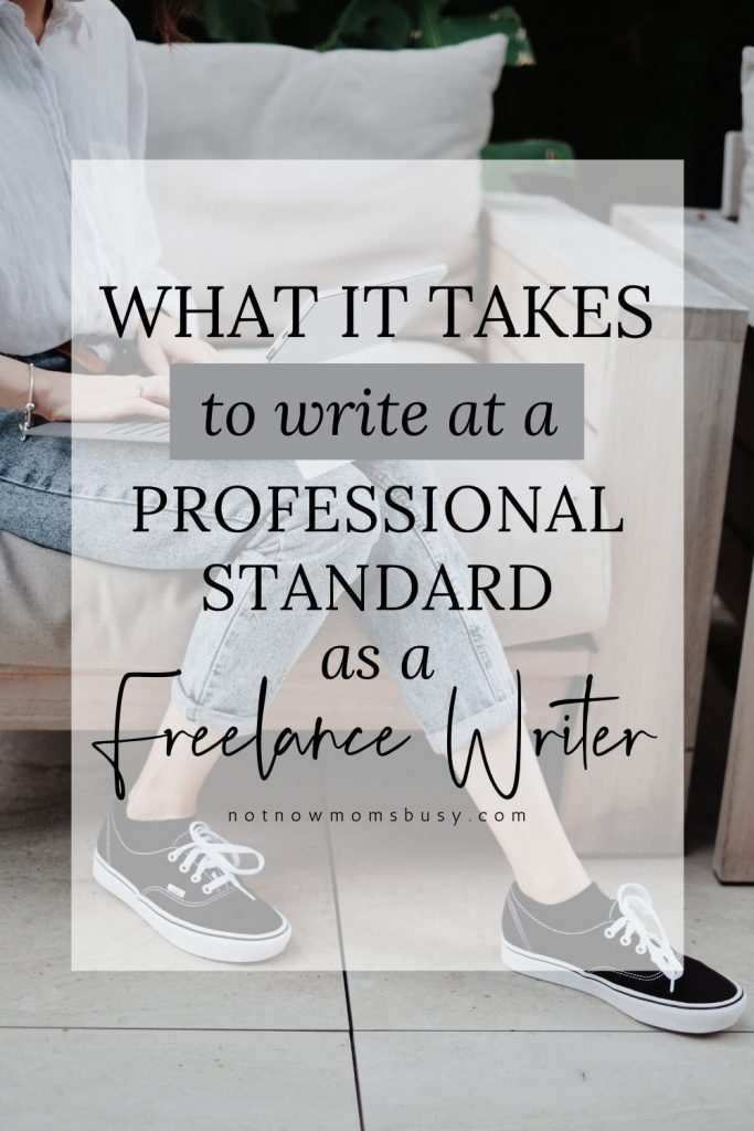 What It Takes To Write At A Professional Standard As A Freelance Writer #freelance #writers #freelancewriter #writingtips