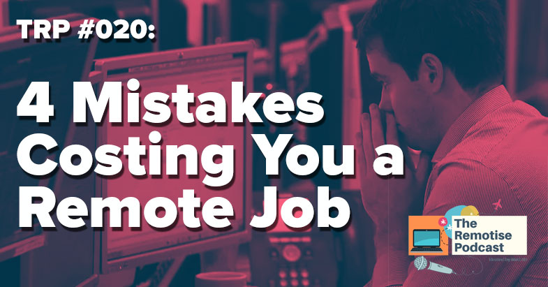 4 mistakes costing you a remote job during the job hunt