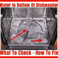Water In Bottom Of Dishwasher - How To Fix