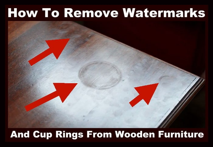 How Do I Remove Watermarks And Cup Rings From Wood