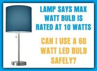 Lamp Says Max 10W Bulb