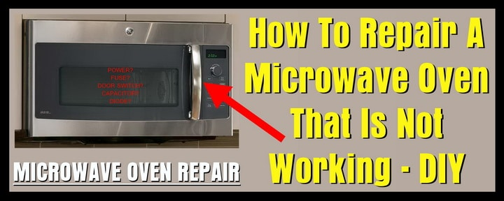 How To Repair A Microwave Oven That Is Not Working