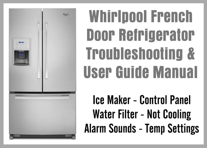 whirlpool conquest ice maker diagram 2003 ford windstar exhaust system french door refrigerator troubleshooting user guide control panel water filter and