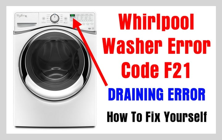 Whirlpool Washer Error Code F21  DRAINING ERROR  How To Fix  RemoveandReplacecom