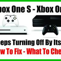 Xbox One Keeps Turning Off By Itself - How To Fix