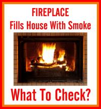 Fireplace Fills House With Smoke - What To Check ...