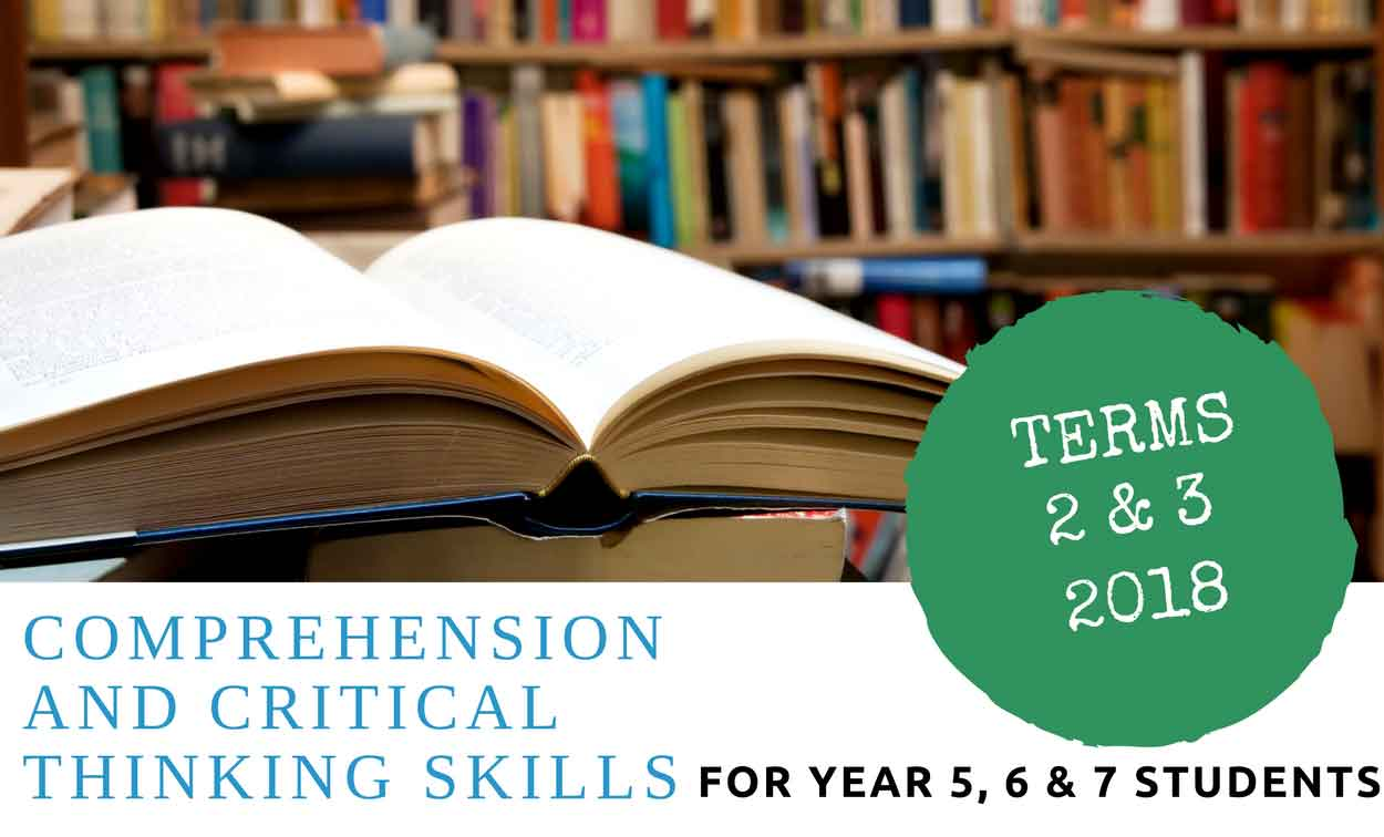 Comprehension & Critical Thinking Skills Course —Year 5, 6 & 7 Students