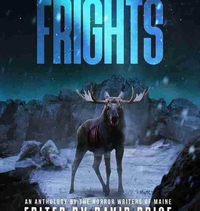 Northern Frights: Maine's Newest Horror Anthology